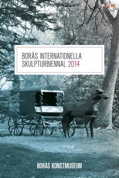 BORÅS INTERNATIONELLA SKULPTURBIENNAL 2014